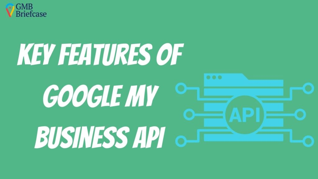 key-features-of-google-my-business-api-gmb-briefcase
